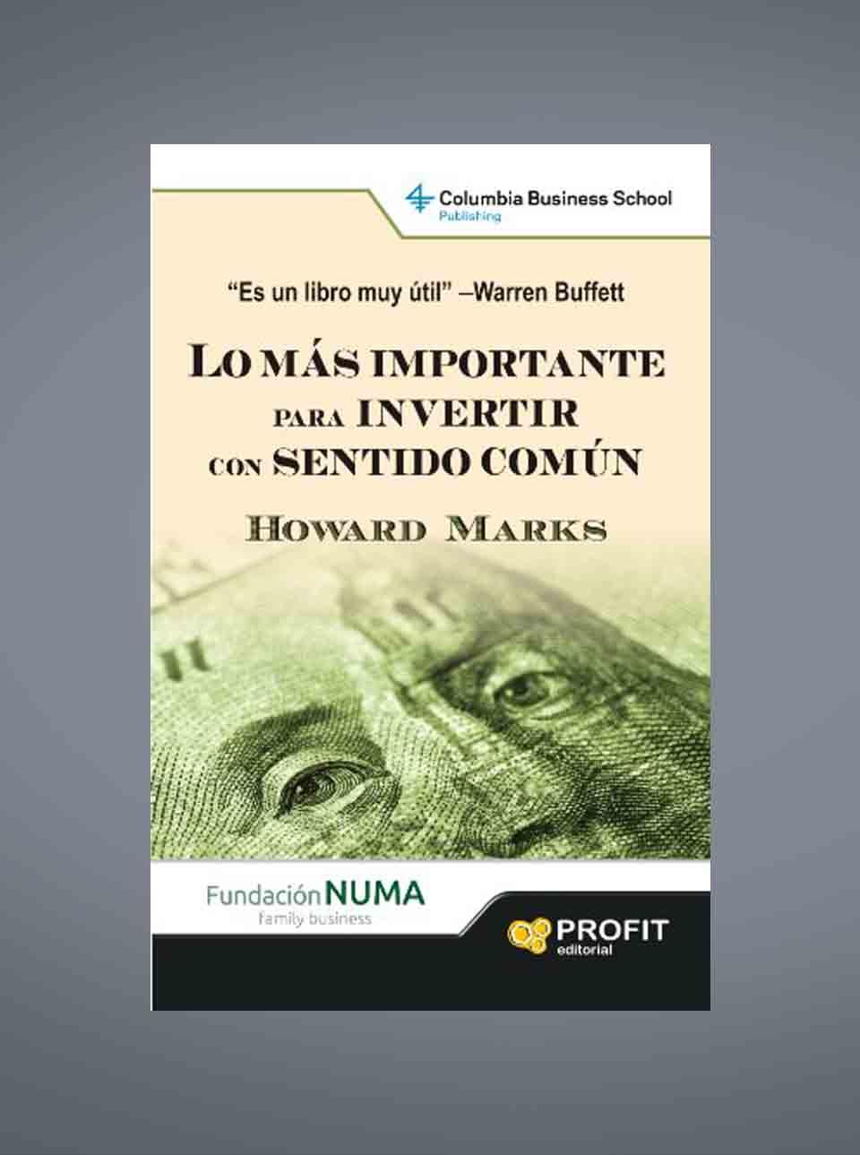 Howard Marks lo más importante para invertir con sentido común