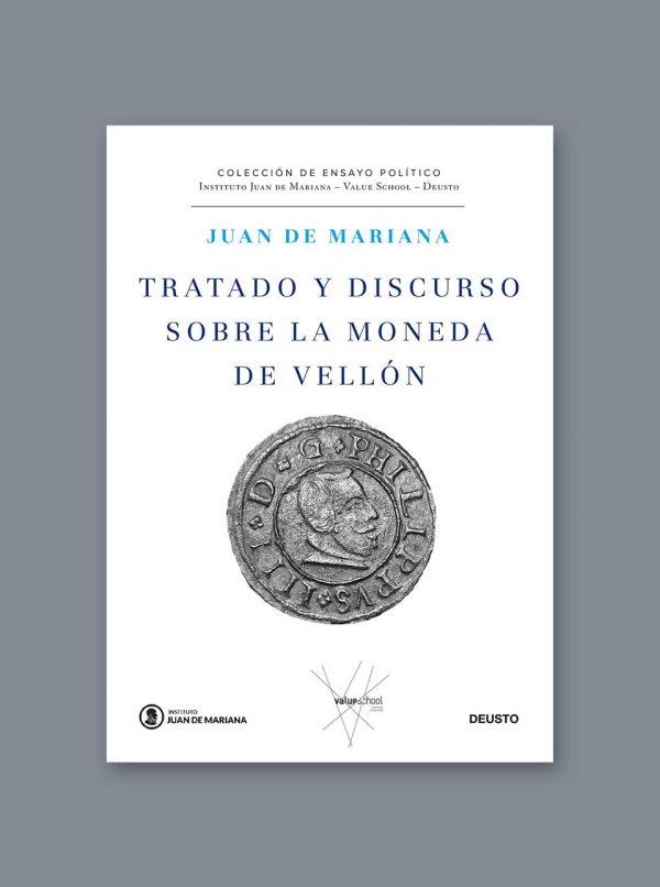 Tratado y discurso sobre la moneda de vellón Juan de Mariana