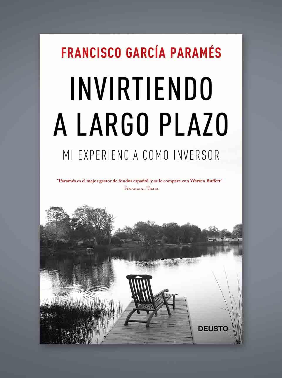 Invirtiendo a largo plazo Francisco García Paramés