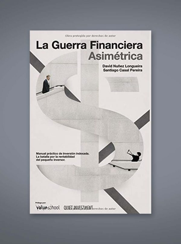 La guerra asimétrica. Manual práctico de inversión indexada